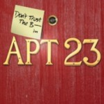 Watch the 8 Unaired DON'T TRUST THE B— IN APARTMENT 23 Episodes Now