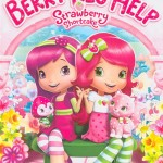 DVD Review: STRAWBERRY SHORTCAKE: BERRY BIG HELP