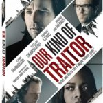 Spy Thriller OUR KIND OF TRAITOR Arrives on Blu-ray & DVD October 18