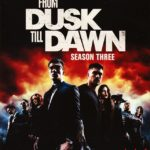 Blu-ray Review: FROM DUSK TILL DAWN: THE SERIES Season 3