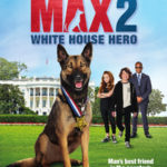 Giveaway: Win MAX 2: WHITE HOUSE HERO on Blu-ray Combo Pack