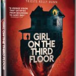 GIRL ON THE THIRD FLOOR Arrives on Blu-Ray & DVD January 7 From Dark Sky Films