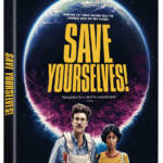 SAVE YOURSELVES! Arrives on Digital, Blu-ray & DVD October 6