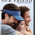 DVD Review: OUR FRIEND